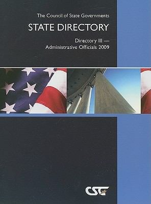 The Council of State Governments State Directory: Directory III--Administrative Officials