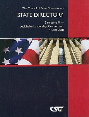 The Council of State Governments State Directory: Directory II--Legislative Leadership, Committees & Staff 9780872927643