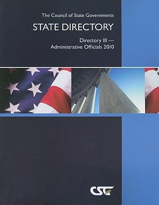 The Council of State Governments State Directory: Directory III--Administrative Officials 9780872927650