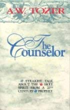The Counselor: Straight Talk about the Holy Spirit from a 20th Century Prophet 9780875095363