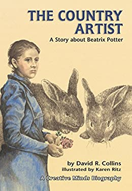 The Country Artist: A Story about Beatrix Potter - Collins, David R. / Ritz, Karen