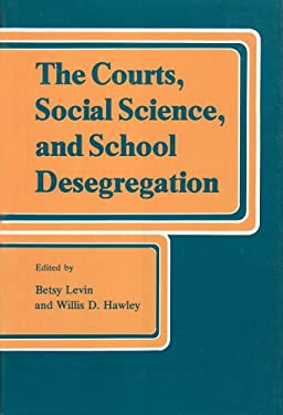 The Courts, Social Science, and School Desegregation 9780878551507