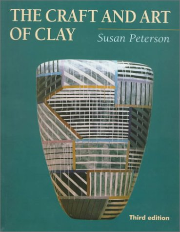 The Craft and Art of Clay 9780879517380