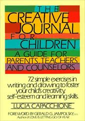 The Creative Journal for Children: A Guide for Parents, Teachers and Counselors 3902856