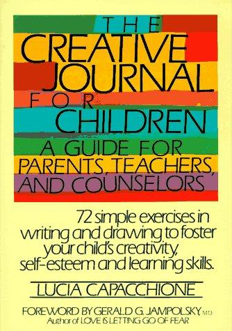 The Creative Journal for Children: A Guide for Parents, Teachers and Counselors 9780877734970