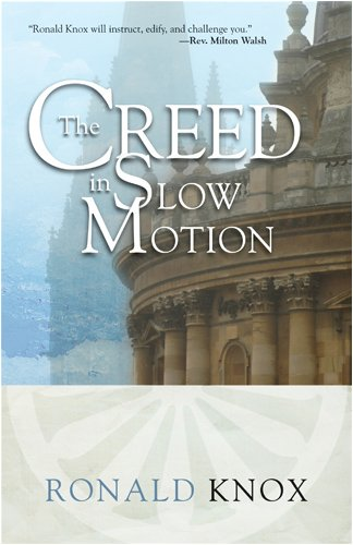 The Creed in Slow Motion 9780870612503