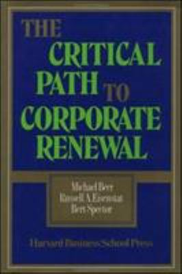 The Critical Path to Corporate Renewal 9780875842394