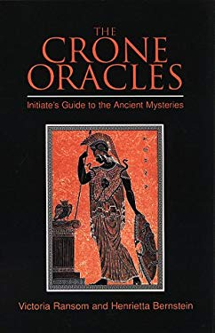 The Crone Oracles: Initiate's Guide to the Ancient Mysteries 9780877288008