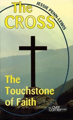 The Cross: The Touchstone of Faith 9780875087306