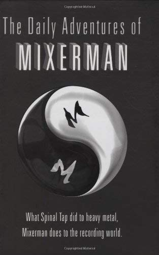 The Daily Adventures of Mixerman 9780879309459