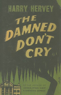The Damned Don't Cry 9780877973058