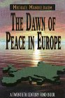 The Dawn of Peace in Europe