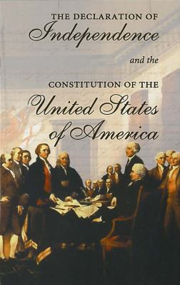 The Declaration of Independence and the Constitution of the United States of America 9780878401437