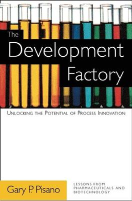 The Development Factory: Unlocking the Potential of Process Innovation 9780875846507