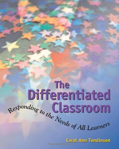 The Differentiated Classroom: Responding to the Needs of All Learners 9780871203427