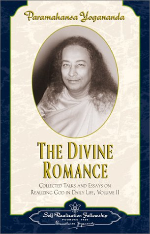 The Divine Romance: Collected Talks and Essays on Realizing God in Daily Life 9780876122419
