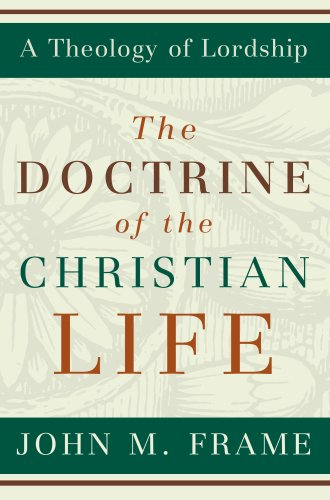 The Doctrine of the Christian Life 9780875527963