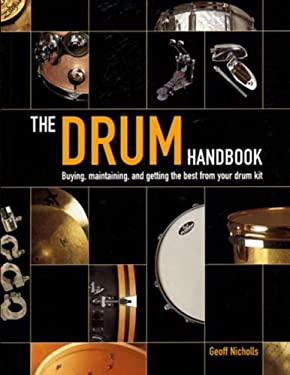 The Drum Handbook: Buying, Maintaining and Getting the Best from Your Drum Kit 9780879307509