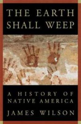The Earth Shall Weep: A History of Native America 9780871137302