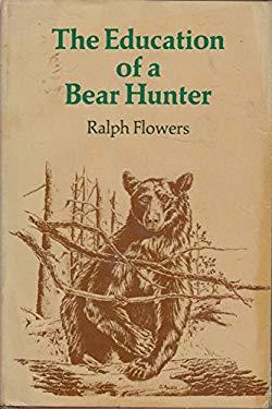 The Education of a Bear Hunter