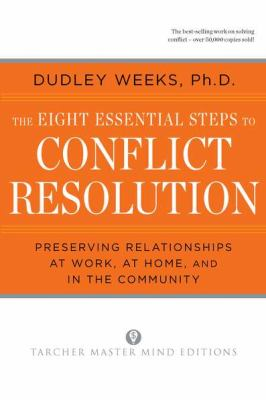 The Eight Essential Steps to Conflict Resolution 9780874777512