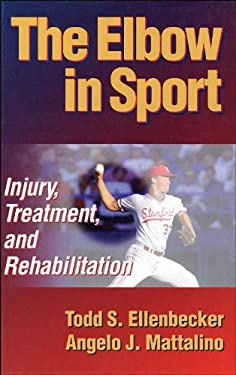 The Elbow in Sport: Injury, Treatment and Rehabilitation 9780873228978