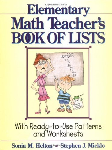 The Elementary Math Teacher's Book of Lists: With Ready-To-Use Patterns and Worksheets 9780876281314