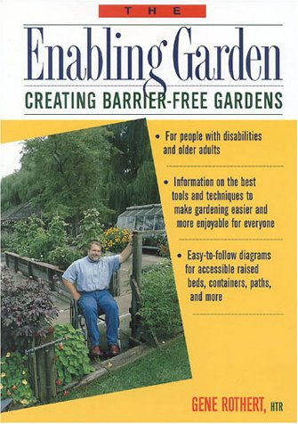 The Enabling Garden: Creating Barrier-Free Gardens 9780878338474