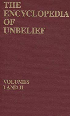 The Encyclopedia of Unbelief 9780879753078