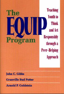 The Equip Program: Teaching Youth to Think and ACT Responsibly Through a Peer-Helping Approach 9780878223565