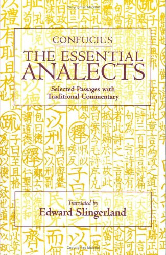 The Essential Analects: Selected Passages with Traditional Commentary 9780872207721