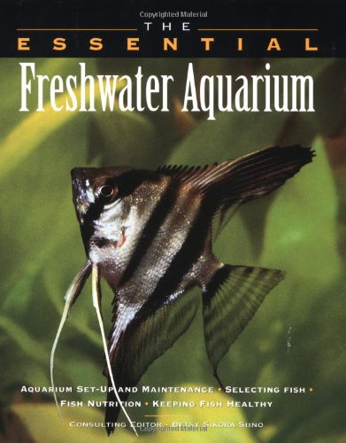 The Essential Freshwater Aquarium 9780876053317