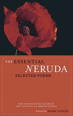 The Essential Neruda: Selected Poems 9780872864283