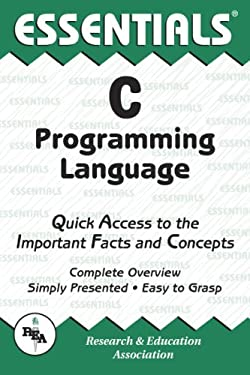 The Essentials of C Programming Language 9780878916962