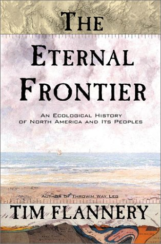 The Eternal Frontier: An Ecological History of North America and Its Peoples 9780871137890