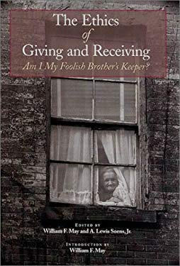 The Ethics of Giving and Receiving: Am I My Foolish Brother's Keeper? 9780870744525