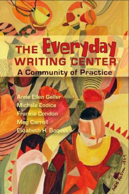 The Everyday Writing Center: A Community of Practice 9780874216561