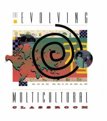 The Evolving Multicultural Classroom 9780871202338