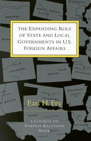 The Expanding Role of State and Local Governments in U.S. Foreign Affairs 9780876092224