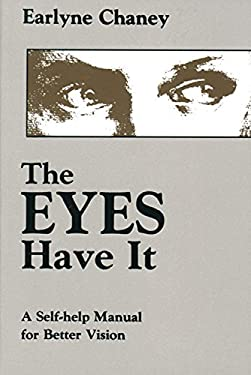 The Eyes Have It: A Self-Help Manual for Better Vision 9780877286219