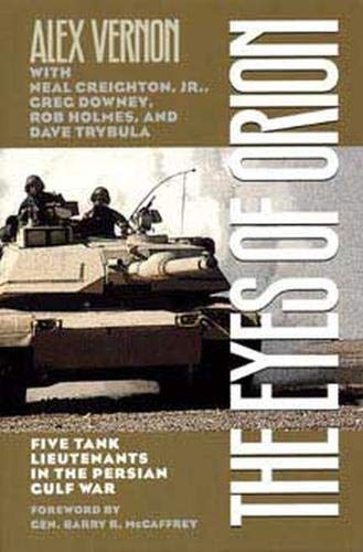 The Eyes of Orion: Five Tank Lieutenants in the Persian Gulf War 9780873386333