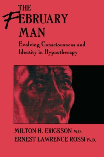 The February Man: Evolving Consciousness and Identity in Hynotherapy 9780876305454