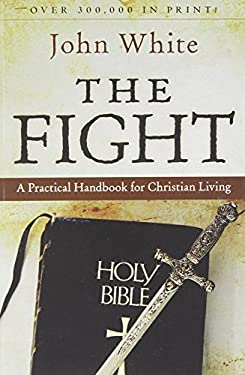 The Fight: A Practical Handbook for Christian Living 9780877847779