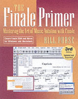 The Finale Primer: Mastering the Art of Music Notation with Finale 9780879308155