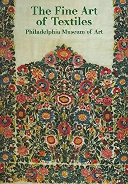 The Fine Art of Textiles: Philadelphia Museum of Art 9780876331170