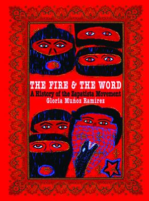 Fire and the Word : A History of the Zapatista Movement