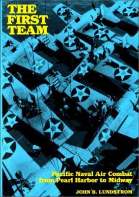The First Team: Pacific Naval Air Combat from Pearl Harbor to Midway 9780870211898