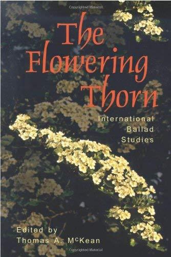 The Flowering Thorn: International Ballad Studies 9780874215687