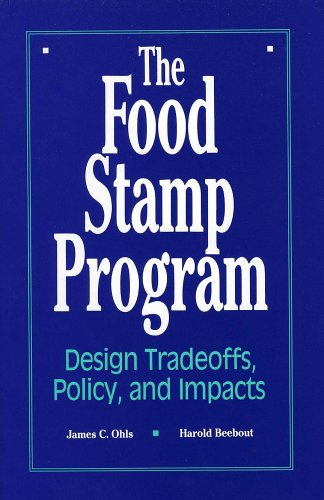 The Food Stamp Program: Design Tradeoffs, Policy, and Impacts (Mathematica Policy Research Study) 9780877665779