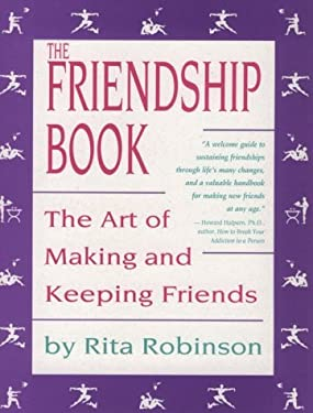 The Friendship Book: The Art of Making and Keeping Friends 9780878771738